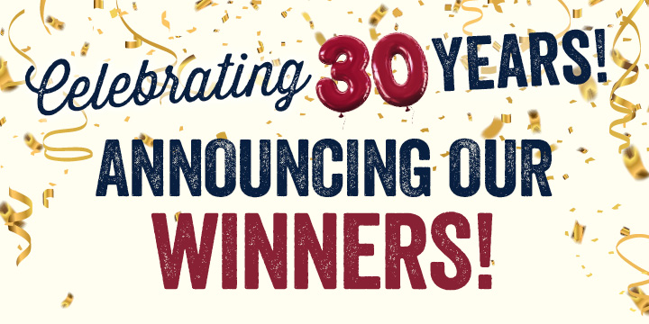 Celebrating 30 years: Announcing our Winners!